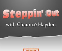 Steppin Out Ep.22 – Who loves Chaunce 4-27-11