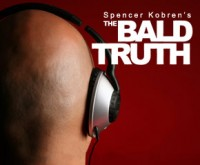 Spencer Kobren's The Bald Truth Ep 86 – 3-4-14